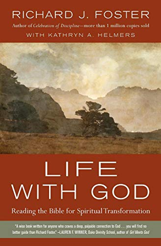 9780061671746: Life with God: Reading the Bible for Spiritual Transformation