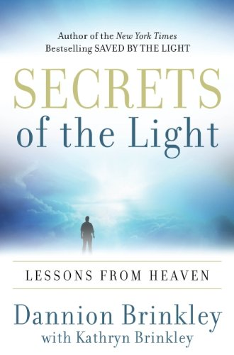 9780061671760: Secrets of the Light: Lessons from Heaven