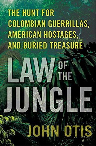 9780061671807: Law of the Jungle: The Hunt for Colombian Guerrillas, American Hostages, and Buried Treasure