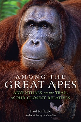 9780061671838: Among the Great Apes: Adventures on the Trail of Our Closest Relatives