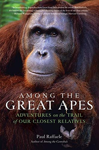 9780061671845: Among the Great Apes: Adventures on the Trail of Our Closest Relatives