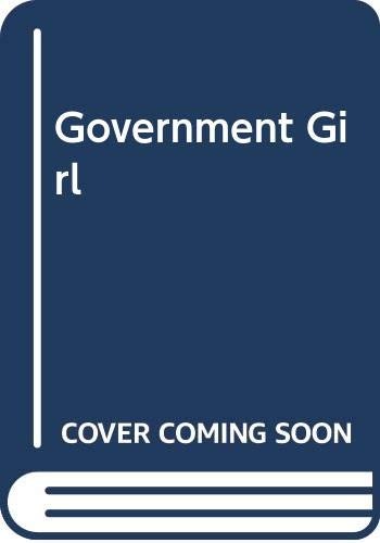9780061672217: Government Girl