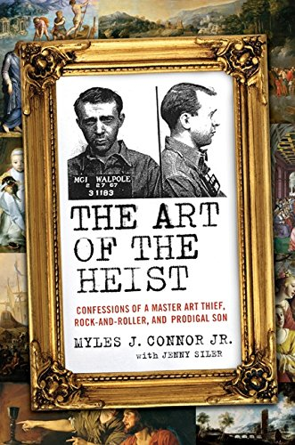 9780061672286: The Art of the Heist: Confessions of a Master Art Thief, Rock-And-Roller, and Prodigal Son
