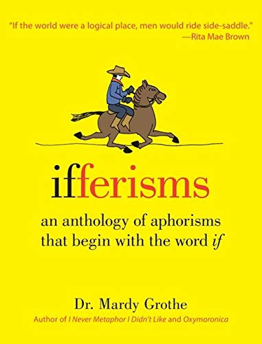 9780061672309: Ifferisms: An Anthology of Aphorisms That Begin with the Word
