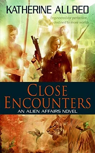 9780061672422: Close Encounters: An Alien Affairs Novel, Book 1 (Alien Affairs Novels)