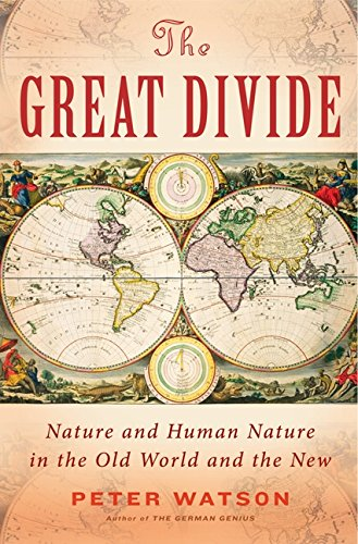 9780061672453: The Great Divide: Nature and Human Nature in the Old World and the New