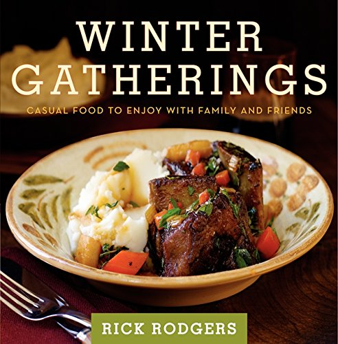 Winter Gatherings: Casual Food to Enjoy with Family and Friends (0061672505) by Rick Rodgers
