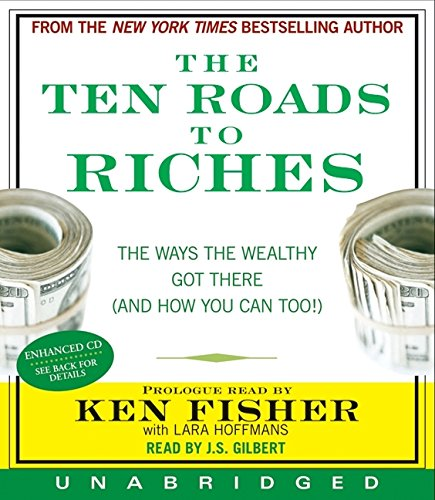 9780061672583: The Ten Roads to Riches: The Ways the Wealthy Got There (and How You Can Too!)