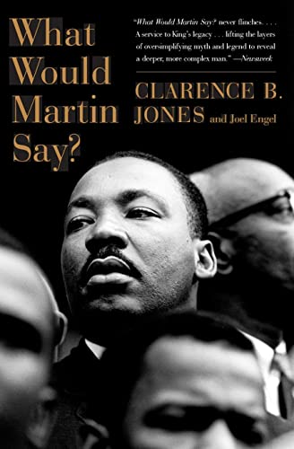 What Would Martin Say? (006167267X) by Clarence B. Jones; Joel Engel