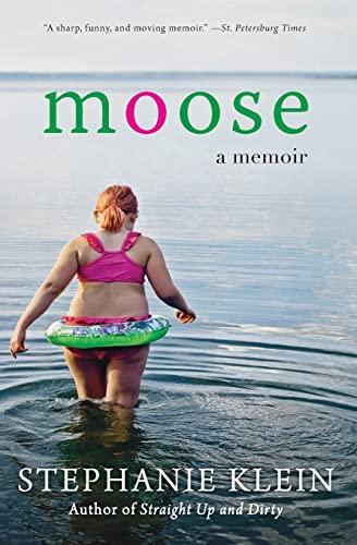 9780061672866: Moose: A Memoir