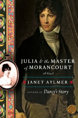 9780061672958: Julia and the Master of Morancourt: A Novel