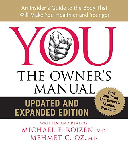 9780061673160: You: The Owner's Manual: An Insider's Guide to the Body That Will Make You Healthier and Younger
