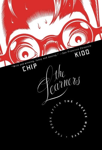 """The Learners: The Book After """"The Cheese: Kidd, Chip"""