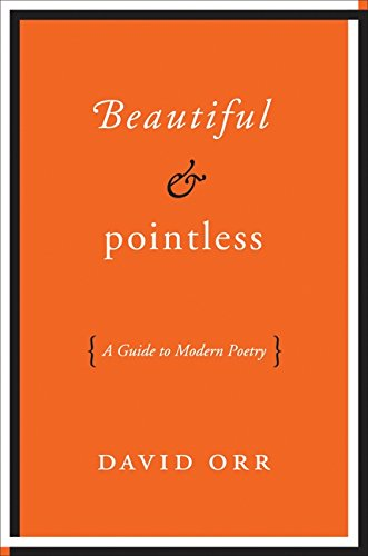 9780061673450: Beautiful & Pointless: A Guide to Modern Poetry