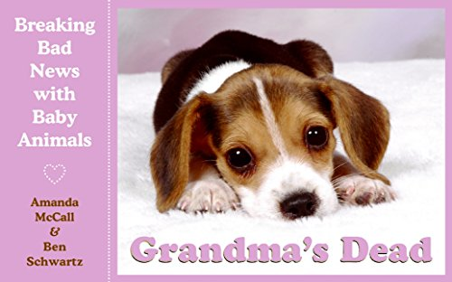 9780061673764: Grandma's Dead: Breaking Bad News with Baby Animals