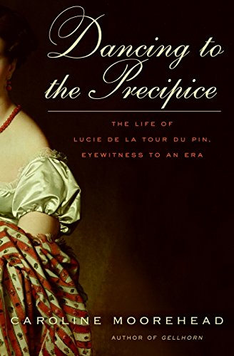 9780061684418: Dancing to the Precipice: The Life of Lucie de La Tour Du Pin, Eyewitness to an Era
