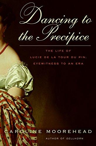 9780061684418: Dancing to the Precipice: The Life of Lucie de la Tour du Pin, Eyewitness to an Era