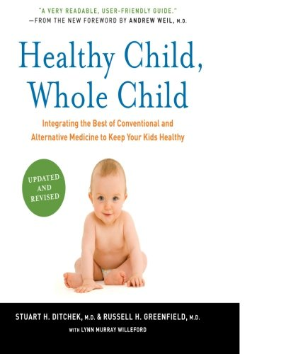 9780061685989: Healthy Child, Whole Child: Integrating the Best of Conventional and Alternative Medicine to Keep Your Kids Healthy