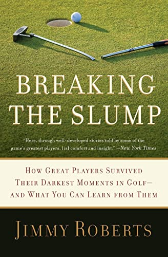 9780061686009: Breaking the Slump: How Great Players Survived Their Darkest Moments in Golf--and What You Can Learn from Them