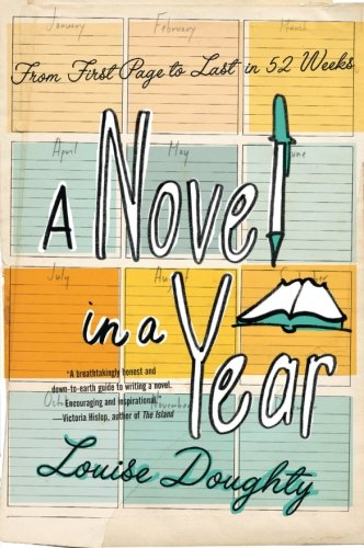 9780061686382: A Novel in a Year: From First Page to Last in 52 Weeks