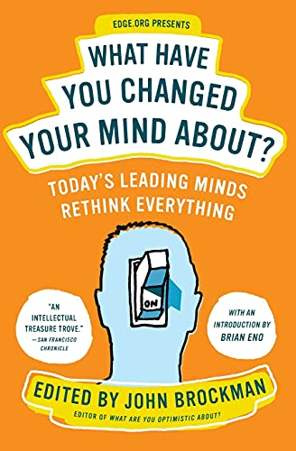 9780061686542: What Have You Changed Your Mind About?: Today's Leading Minds Rethink Everything (Edge Question Series)