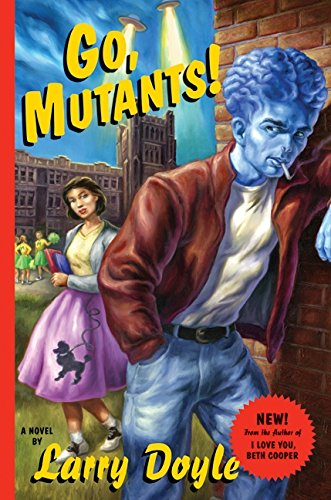 9780061686559: Go, Mutants!: A Novel