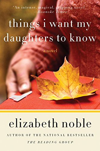 9780061686597: Things I Want My Daughters to Know: A Novel