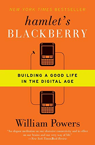 9780061687174: Hamlet's BlackBerry: Building a Good Life in the Digital Age