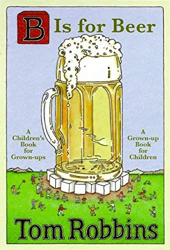 B Is for Beer (Signed First Edition): Robbins, Tom