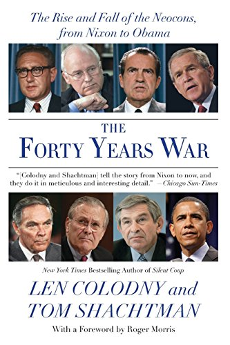 9780061688294: The Forty Years War: The Rise and Fall of the Neocons, from Nixon to Obama
