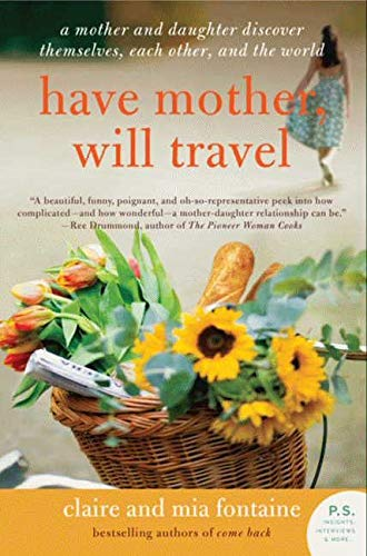9780061688423: Have Mother, Will Travel: A Mother and Daughter Discover Themselves, Each Other, and the World (P.S.) [Idioma Inglés]