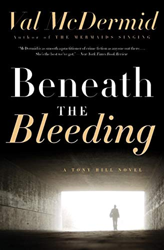 9780061688973: Beneath the Bleeding: A Novel (Tony Hill and Carol Jordan Series)