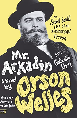 9780061689031: Mr. Arkadin: Aka Confidential Report: The Secret Sordid Life of an International Tycoon