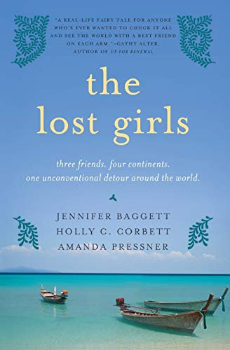 9780061689079: The Lost Girls: Three Friends. Four Continents. One Unconventional Detour Around the World.