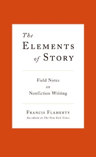 9780061689147: The Elements of Story: Field Notes on Nonfiction Writing