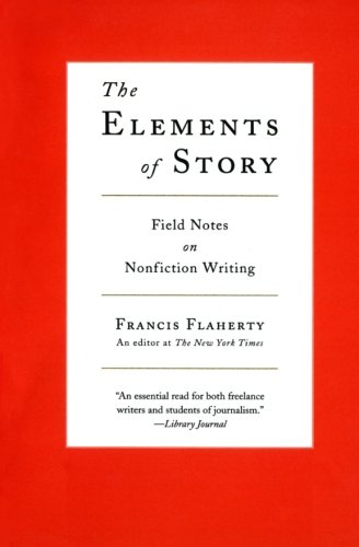 9780061689154: The Elements of Story: Field Notes on Nonfiction Writing