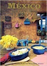 9780061689512: Mexico Beautiful Cookbook