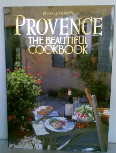 Provence the Beautiful Cookbook: Richard Olney