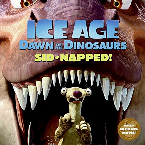 9780061689765: Ice Age: Dawn of the Dinosaurs: Sid-napped!