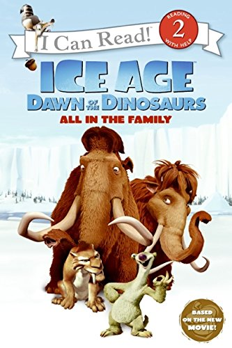 9780061689772: Ice Age: Dawn of the Dinosaurs: All in the Family (I Can Read Level 2)