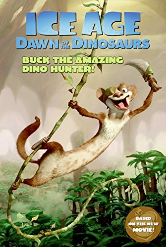 9780061689796: Ice Age: Dawn of the Dinosaurs: Buck the Amazing Dino Hunter!