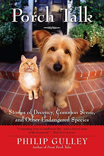 9780061689826: Porch Talk: Stories of Decency, Common Sense, and Other Endangered Species