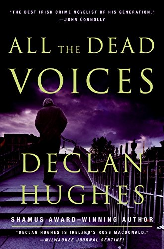 All the Dead Voices (Ed Loy PI): Hughes, Declan
