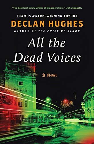 9780061689895: All the Dead Voices: A Novel (Ed Loy Novels)