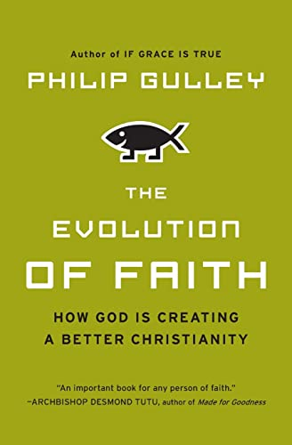 9780061689932: The Evolution of Faith: How God Is Creating a Better Christianity