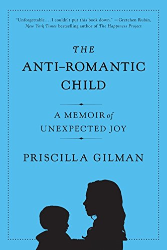 9780061690280: The Anti-Romantic Child