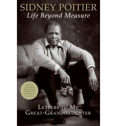 Life Beyond Measure - Limited Signature Edition: Poitier, Sidney