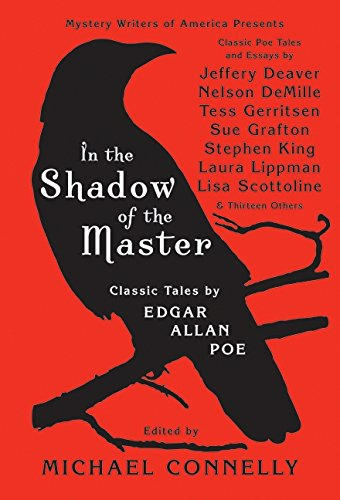 9780061690396: In the Shadow of the Master: Classic Tales by Edgar Allan Poe and Essays by Jeffery Deaver, Nelson DeMille, Tess Gerritsen, Sue Grafton, Stephen King, ... Lippman, Lisa Scottoline, and Thirteen Others