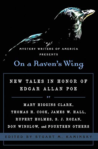 9780061690426: On a Raven's Wing: New Tales in Honor of Edgar Allan Poe by Mary Higgins Clark, Thomas H. Cook, James W. Hall, Rupert Holmes, S. J. Rozan, Don Winslow, and Fourteen Others