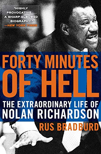 9780061690471: Forty Minutes of Hell: The Extraordinary Life of Nolan Richardson